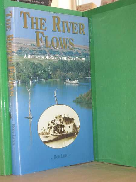 Image for The River Flows: A History of Mannum on the River Murray