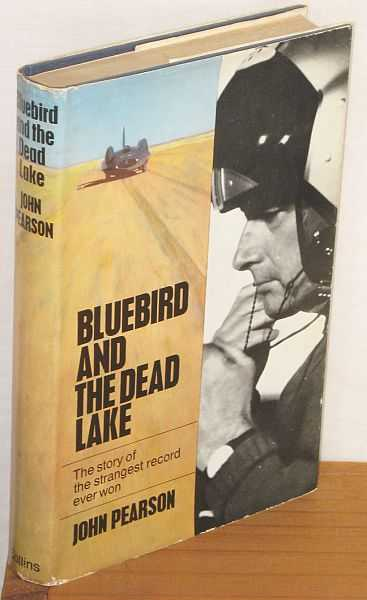 Image for Bluebird and the Dead Lake: the Story of Donald Campbell's Land Speed Record At Lake Eyre in 1964